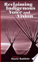 """Reclaiming Indigenous Voice and Vision"" by Marie Battiste"