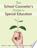 The School Counselor's Guide to Special Education