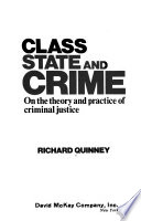 Class, state, and crime  : on the theory and practice of criminal justice