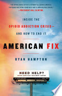 """American Fix: Inside the Opioid Addiction Crisis and How to End It"" by Ryan Hampton"