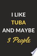 I Like Tuba and Maybe 3 People