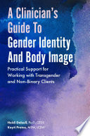 A Clinician   s Guide to Gender Identity and Body Image Book