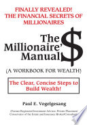 The Millionaire   Manual  A Workbook for Wealth