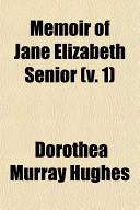 Memoir Of Jane Elizabeth Senior