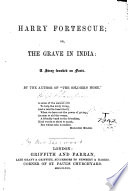 Harry Fortescue  Or  The Grave in India