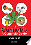 """Cannabis: A Complete Guide"" by Ernest Small"