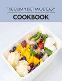 The Dukan Diet Made Easy Cookbook Book