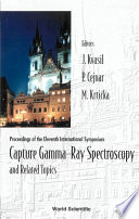 Proceedings of the Eleventh International Symposium Capture Gamma-Ray Spectroscopy and Related Topics