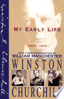 """My Early Life: 1874-1904"" by Winston Churchill, William Manchester"
