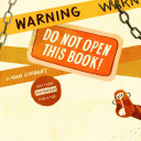 Warning: Do Not Open This Book! Pdf/ePub eBook