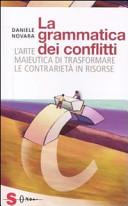 La grammatica dei conflitti; L'arte maieutica di trasformare le contrarietà in risorse