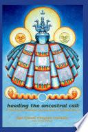 Heeding The Ancestral Call