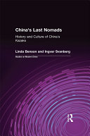 China s Last Nomads  History and Culture of China s Kazaks