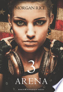 Arena 3 Book 3 In The Survival Trilogy