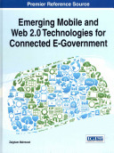 Emerging Mobile and Web 2 0 Technologies for Connected E Government