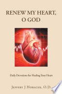 Renew My Heart  O God  Daily Devotions for Healing Your Heart Book