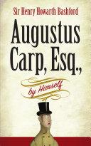Augustus Carp  Esq   by Himself