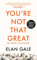 You're Not That Great (but Neither is Anyone Else)