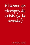 El amor en tiempos de crisis (a la amada)