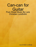Can can for Guitar   Pure Sheet Music By Lars Christian Lundholm