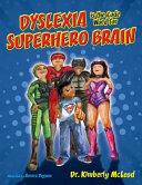 Dyslexia Is the Code Word for Superhero Brain