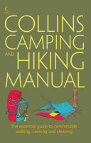 Collins Complete Hiking and Camping Manual  The essential guide to comfortable walking  cooking and sleeping