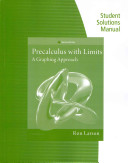 Student Solutions Manual for Larson S Precalculus with Limits  A Graphing Approach  Texas Edition  6th