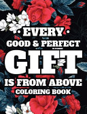 Every Good   Perfect Gift Is From Above Coloring Book