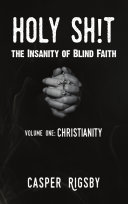 Pdf Holy Sh!t: The Insanity of Blind Faith Telecharger