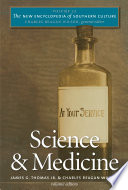 """""""The New Encyclopedia of Southern Culture: Volume 22: Science and Medicine"""" by James G. Thomas Jr., Charles Reagan Wilson"""
