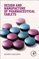 Design and Manufacture of Pharmaceutical Tablets