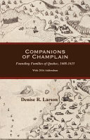 Companions of Champlain: Founding Families of Quebec, 1608-1635. with 2016 Addendum