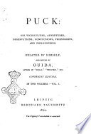 Puck His Vicissitudes  Adventures  Observations  Conclusions  Friendships  and Philosophies Related by Himself and Edited by Ouida Book