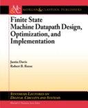 Finite State Machine Datapath Design  Optimization  and Implementation