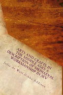 Arts and Crafts in the Middle Ages a Description of Mediaeval Workmanship in Sev