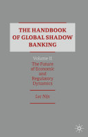 The Handbook of Global Shadow Banking  Volume II