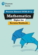 Revise Edexcel GCSE  9 1  Mathematics Higher Revision Workbook