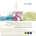 Elevating and Safeguarding Culture Using Tools of the Information Society: Dusty traces of the Muslim culture