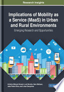 Implications of Mobility as a Service  MaaS  in Urban and Rural Environments  Emerging Research and Opportunities Book