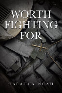 Worth Fighting For Book