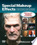 """Special Make-up Effects for Stage & Screen: Making and Applying Prosthetics"" by Todd Debreceni"