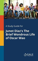 A Study Guide for Junot Diaz s The Brief Wondrous Life of Oscar Wao Book