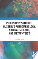Philosophy's Nature: Husserl's Phenomenology, Natural Science, and Metaphysics