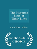 The Happiest Time of Their Lives   Scholar s Choice Edition