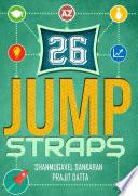 26 JUMPSTRAPS Book