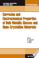Corrosion and Electrochemical Properties of Bulk Metallic Glasses and Nano Crystalline Materials