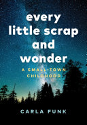 Every Little Scrap and Wonder [Pdf/ePub] eBook