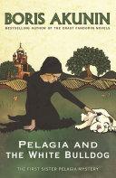 Pelagia and the White Bulldog