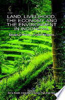 Land, Livelihood, the Economy and the Environment in Indonesia