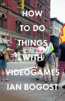 How to Do Things with Videogames